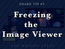 Shake Tip #2 - Freezing the Image Viewer